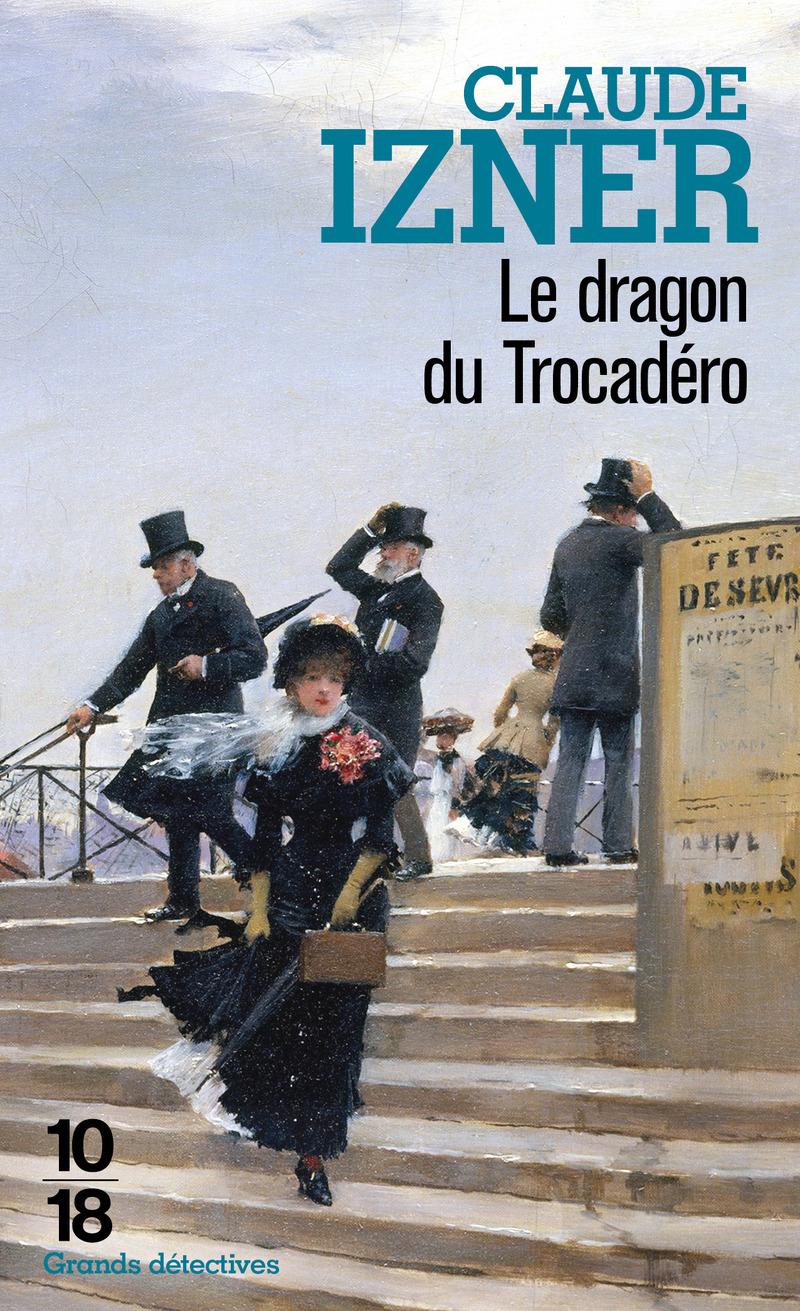 Le dragon du Trocadéro - Claude IZNER