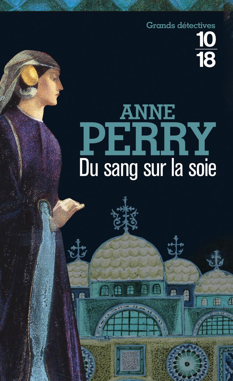 Du sang sur la soie - Anne PERRY
