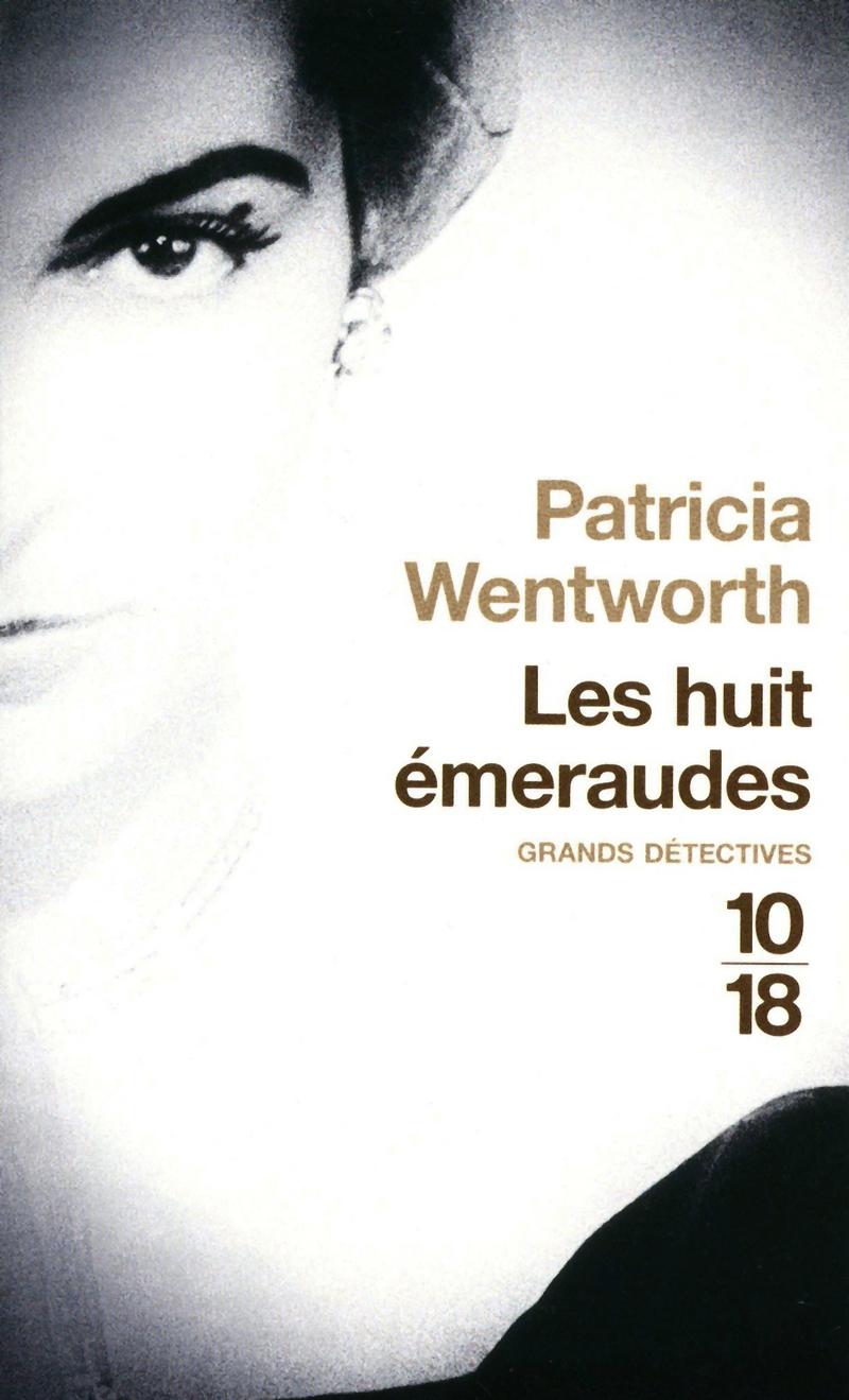 Les huit émeraudes - Patricia WENTWORTH