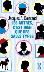 Les autres c'est rien que des sales type - Jacques A. BERTRAND