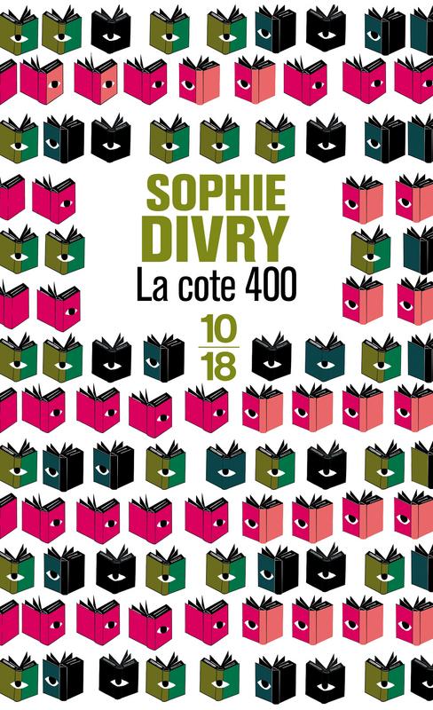La cote 400 - Sophie DIVRY