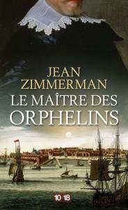 Le maître des orphelins - Jean ZIMMERMAN