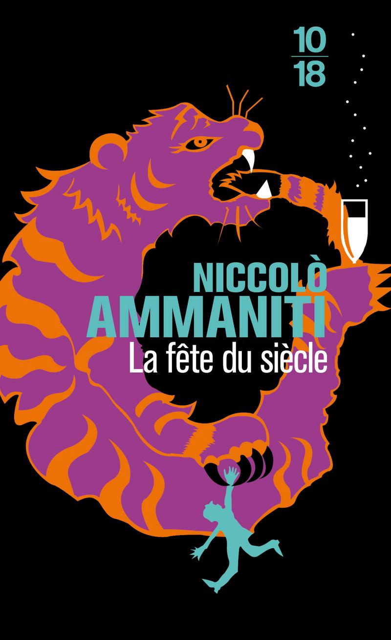 La fête du siècle - Niccolo AMMANITI