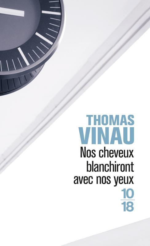 Nos cheveux blanchiront avec nos yeux - Thomas VINAU