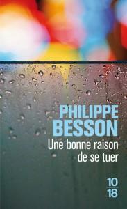 Une bonne raison de se tuer - Philippe BESSON