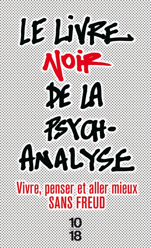 Le livre noir de la psychanalyse Nouvelle édition - COLLECTIF
