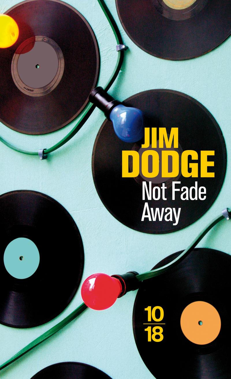 Not Fade Away - Jim DODGE