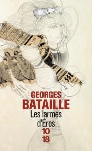 Les larmes d'Eros - Georges BATAILLE