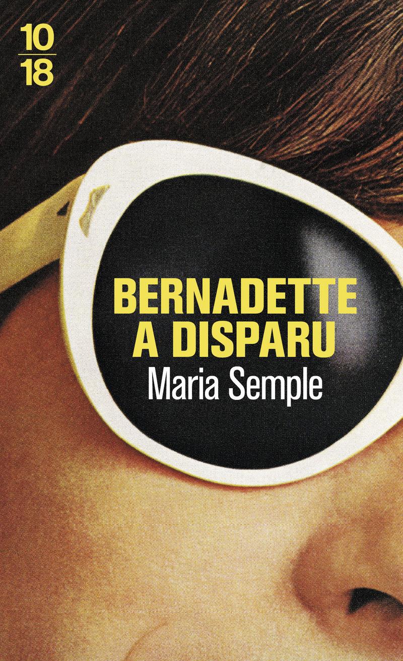 Bernadette a disparu - Maria SEMPLE
