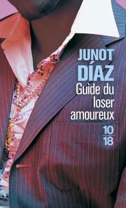 Guide du loser amoureux - Junot DIAZ