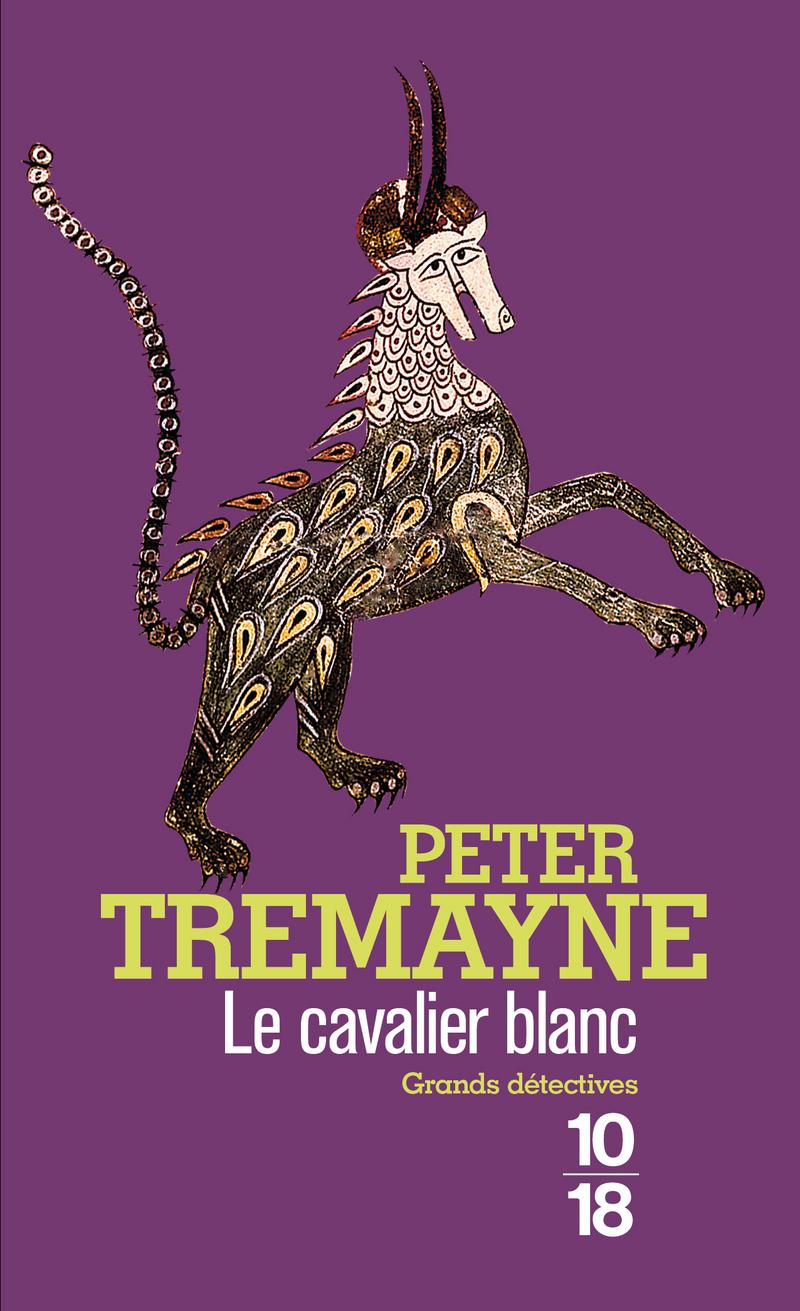 Le Cavalier blanc - Peter TREMAYNE