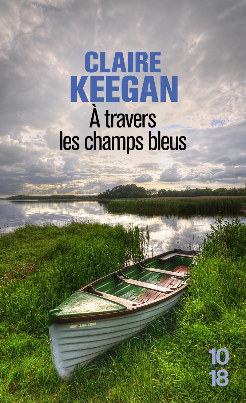A travers les champs bleus - Claire KEEGAN