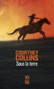 Sous la terre - Courtney COLLINS