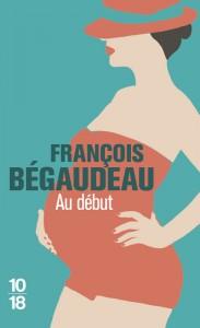 Au début - François BEGAUDEAU
