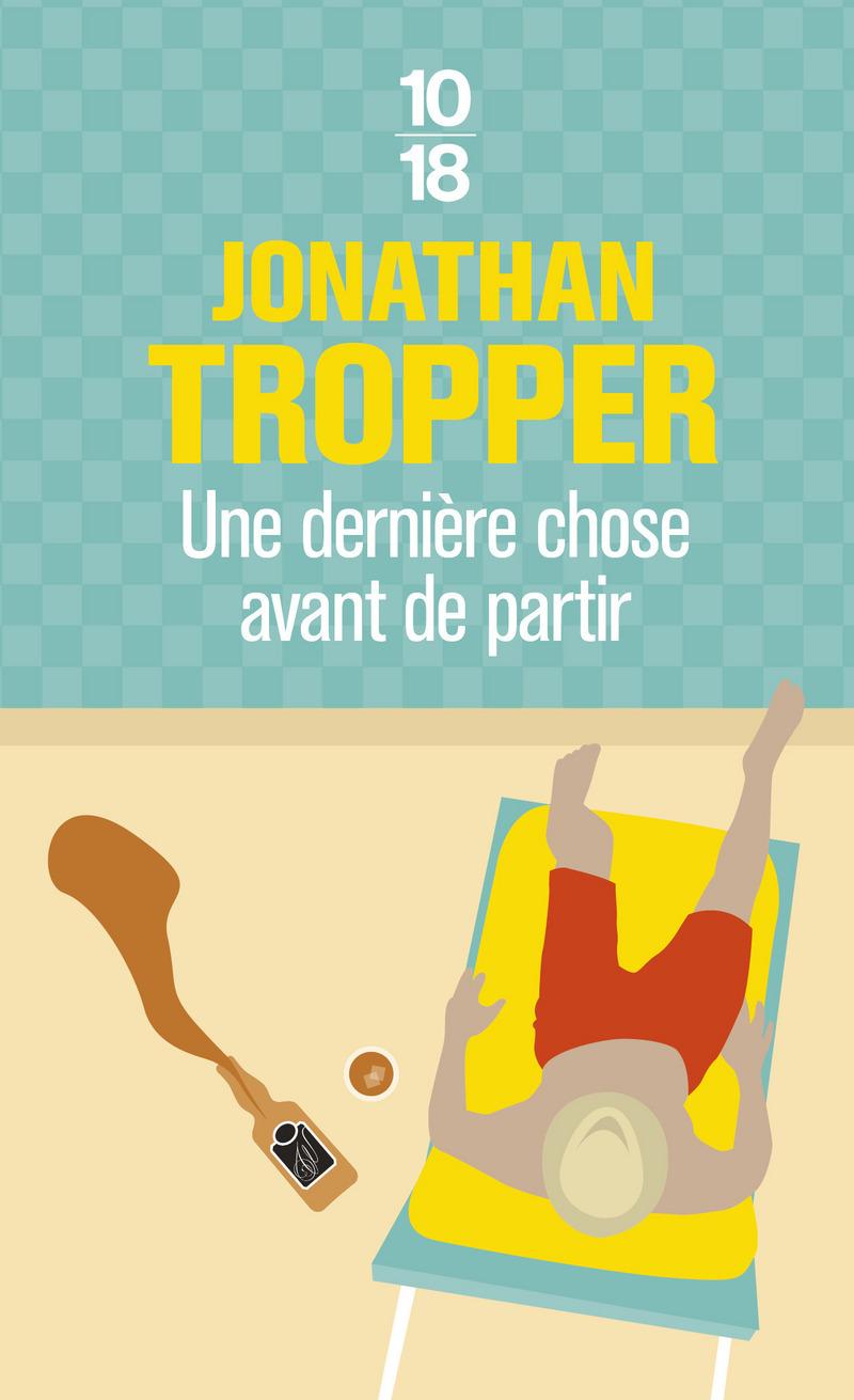 Une dernière chose avant de partir - Jonathan TROPPER