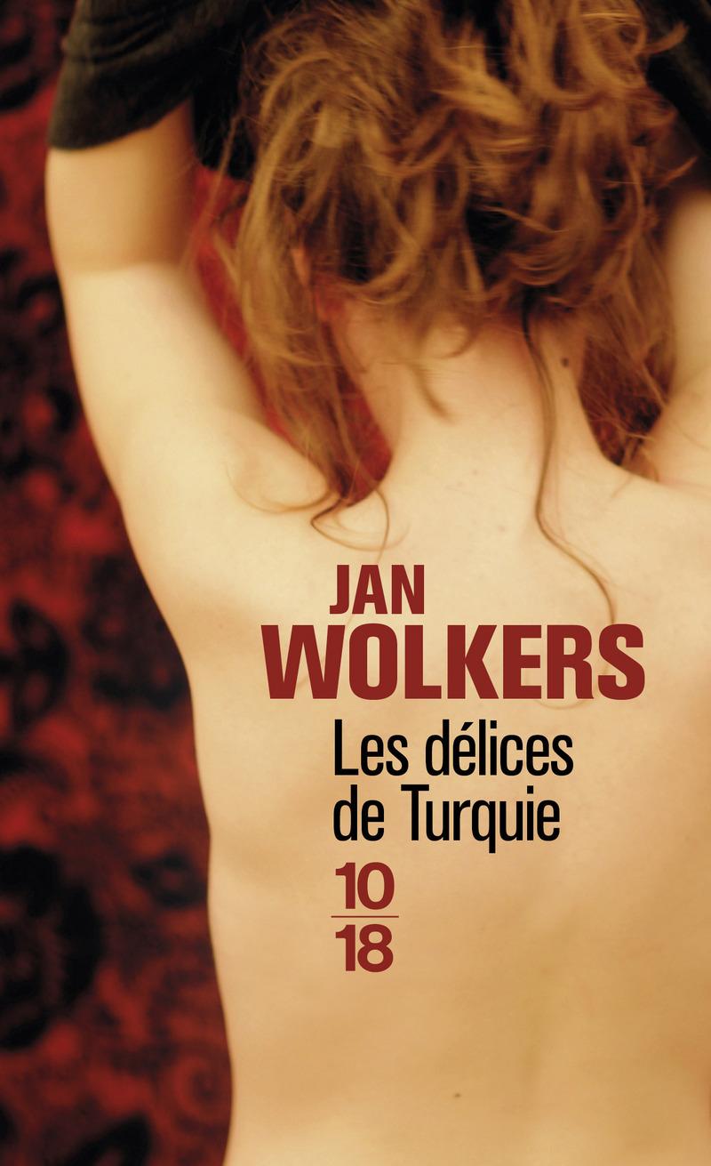 Les délices de Turquie - Jan WOLKERS