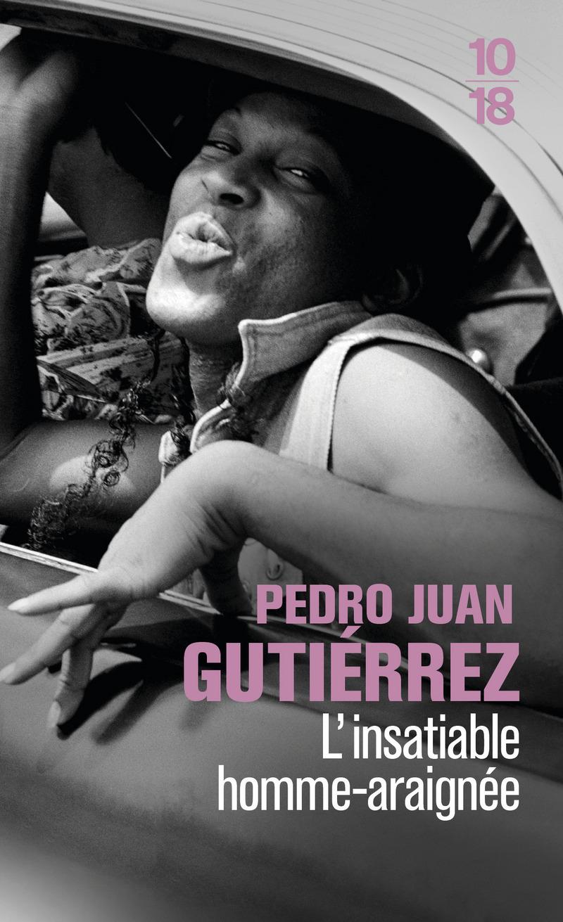 L'insatiable homme-araignée - Pedro Juan GUTIÉRREZ
