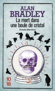 La mort dans une boule de cristal - Alan BRADLEY