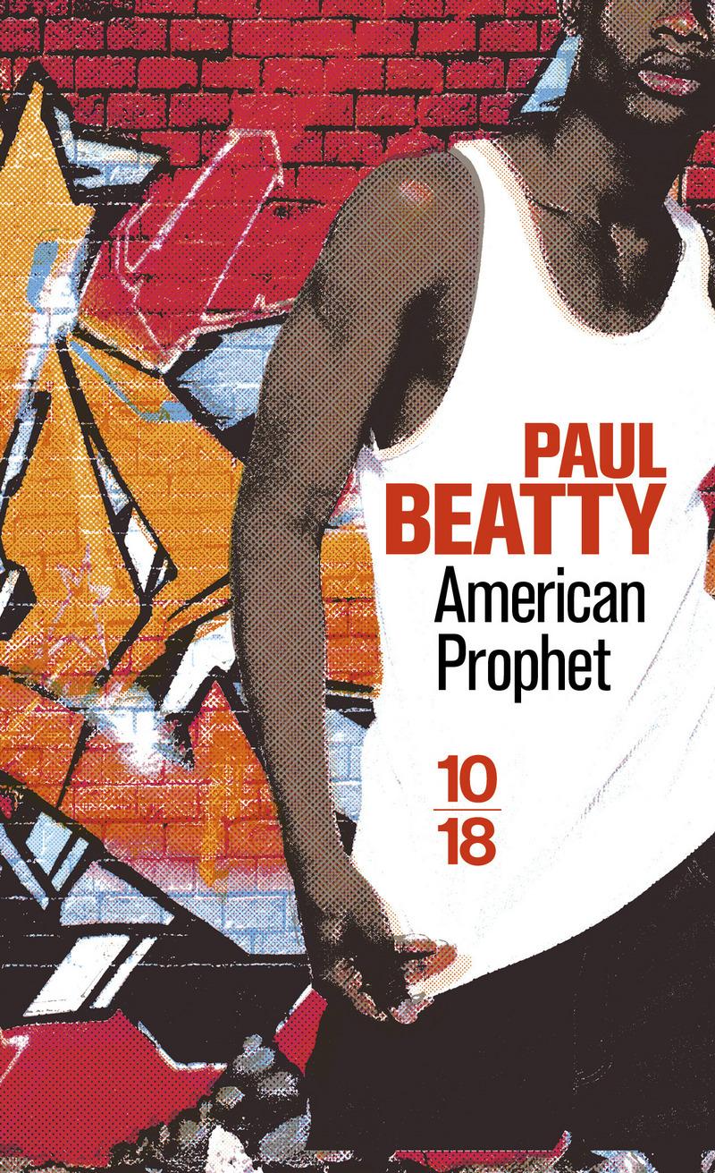 American Prophet - Paul BEATTY