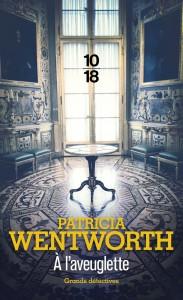 A l'aveuglette - Patricia WENTWORTH