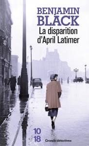 La disparition d'April Latimer - Benjamin BLACK