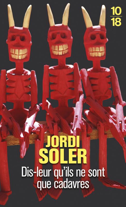 Dis leur qu'ils ne sont que cadavres - Jordi SOLER