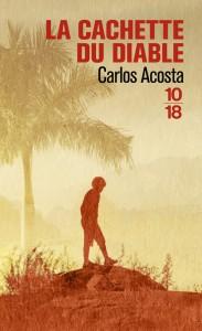 La cachette du diable - Carlos ACOSTA