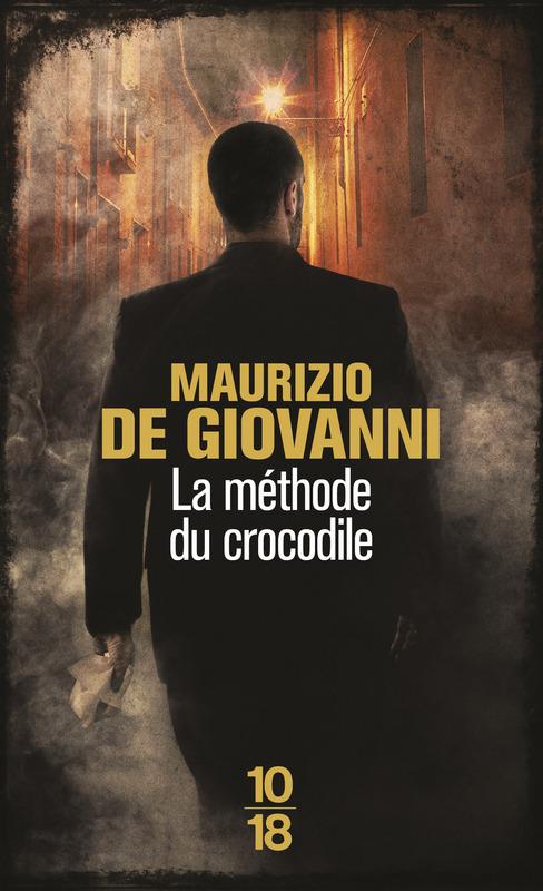 La méthode du crocodile - Maurizio de GIOVANNI