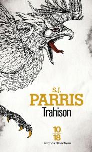 Trahison - S. J. PARRIS