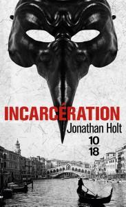 Incarcération - Jonathan HOLT