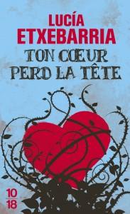 Ton coeur perd la tête - Lucia ETXEBARRIA