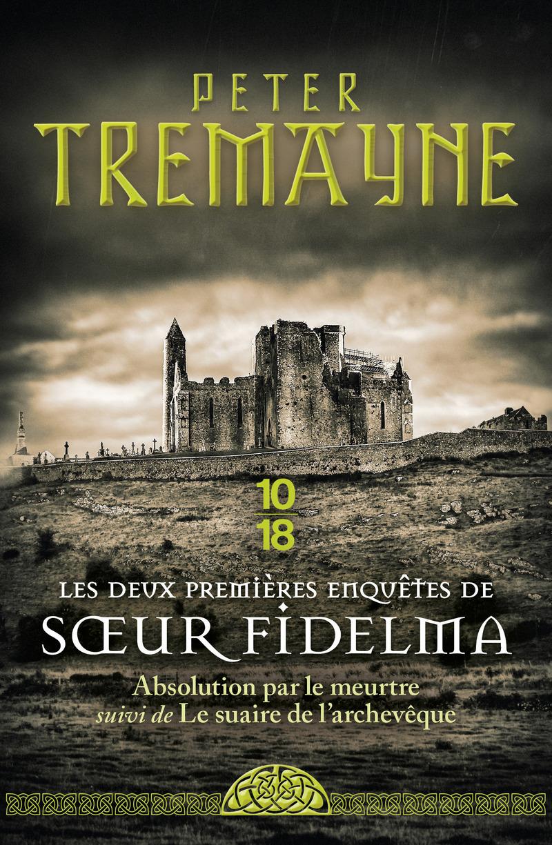 Les deux premières enquêtes de Soeur Fidelma - Peter TREMAYNE