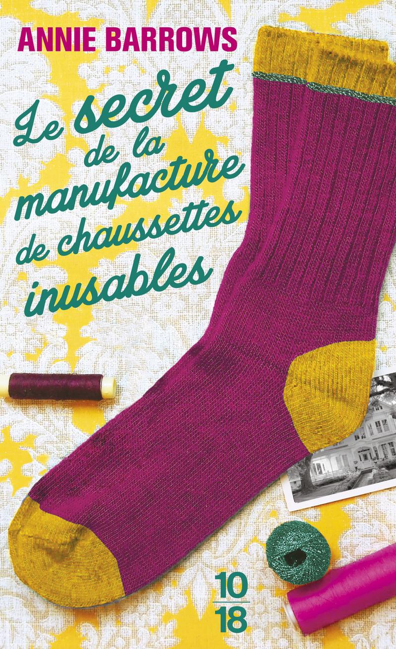 Le secret de la manufacture de chaussettes inusables - Annie BARROWS