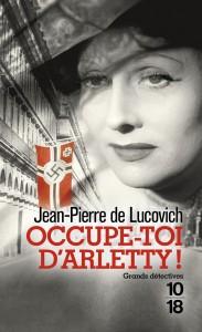 Occupe-toi d'Arletty ! - Jean-Pierre De LUCOVICH