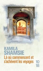 Là où commencent et s'achèvent les voyages - Kamila SHAMSIE