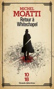 Retour à Whitechapel - Michel MOATTI
