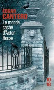 Le monde caché d'Axton House - Edgar CANTERO