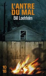 L'antre du mal - Bill LOEHFELM