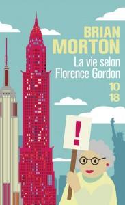 La vie selon Florence Gordon - Brian MORTON