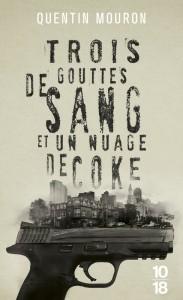 Trois gouttes de sang et un nuage de coke - Quentin MOURON