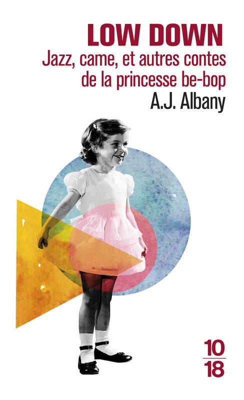 Low down : jazz, came, et autres contes de la princesse be-bop - Amy Joe ALBANY