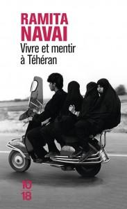 Vivre et mentir à Téhéran - Ramita NAVAI