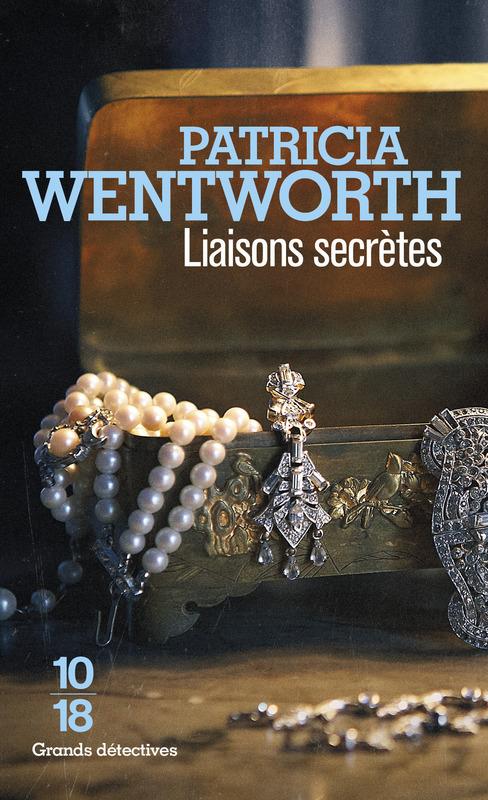 Liaisons secrètes - Patricia WENTWORTH