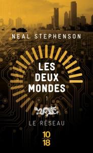 Les Deux Mondes : Le réseau - Neal STEPHENSON
