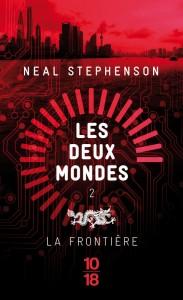 Les Deux Mondes : La frontière - Neal STEPHENSON