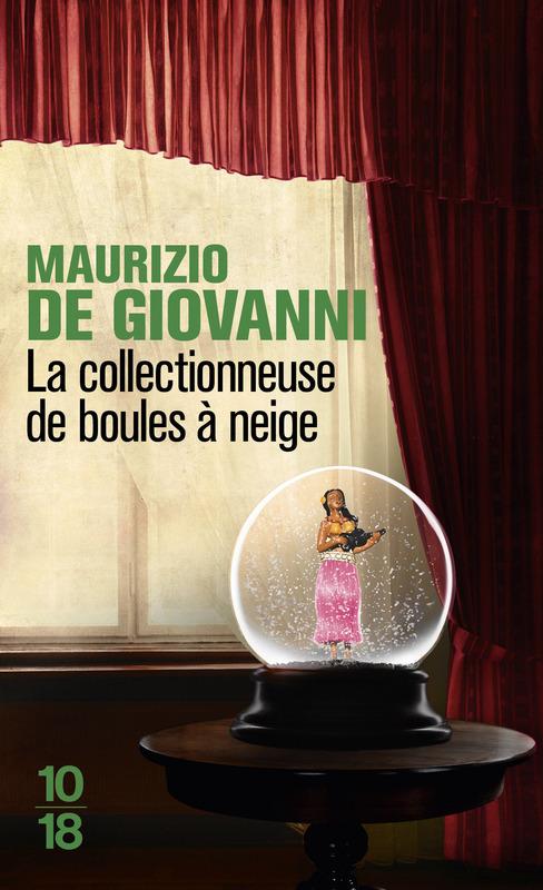 La collectionneuse de boules à neige - Maurizio DE GIOVANNI