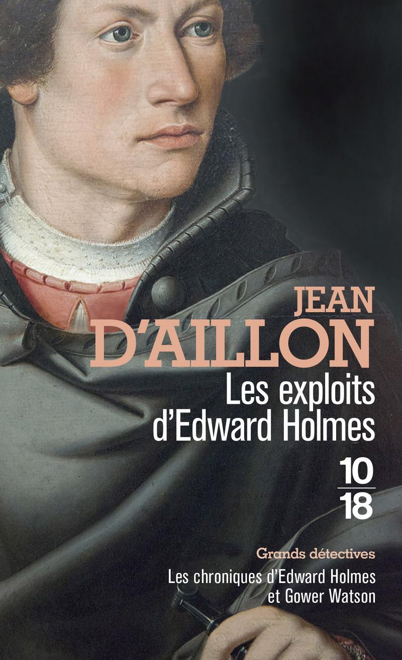 Les exploits d'Edward Holmes - Jean D'AILLON