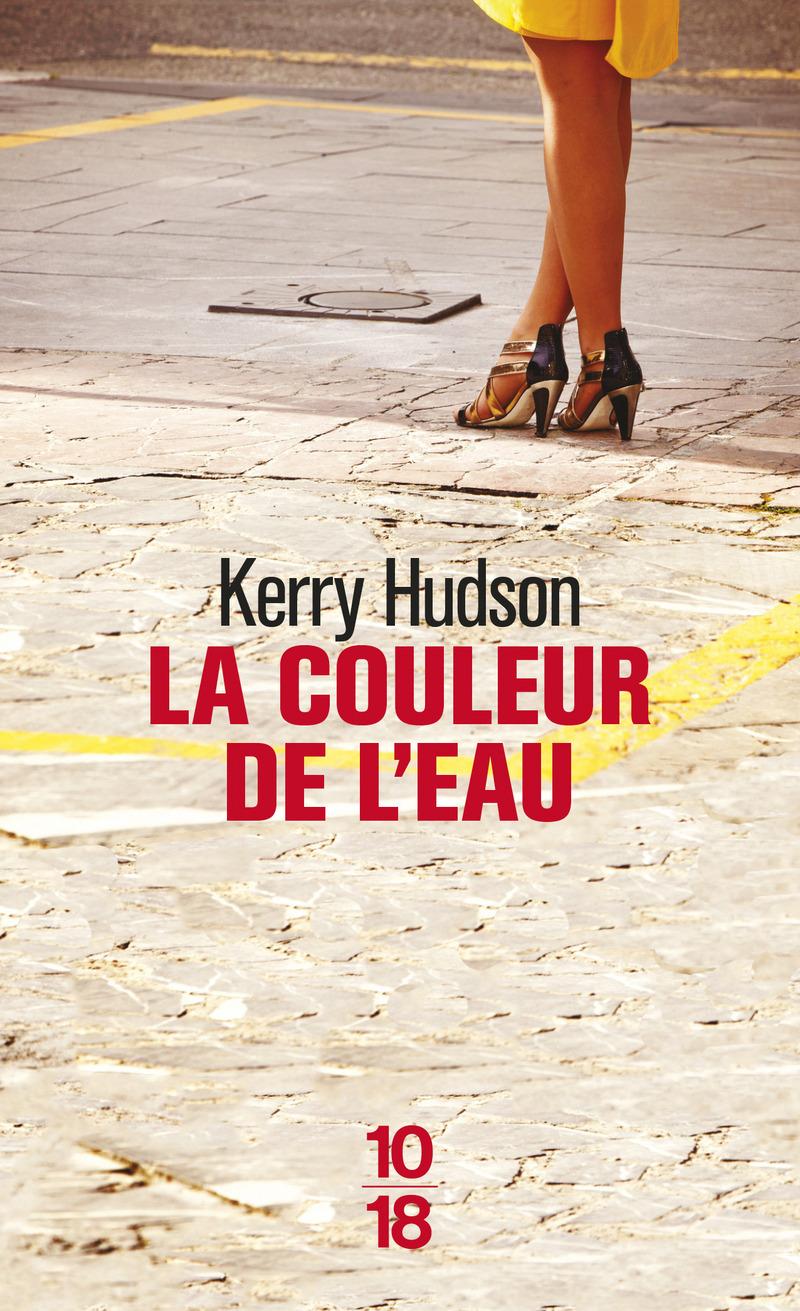 La couleur de l'eau - Kerry HUDSON