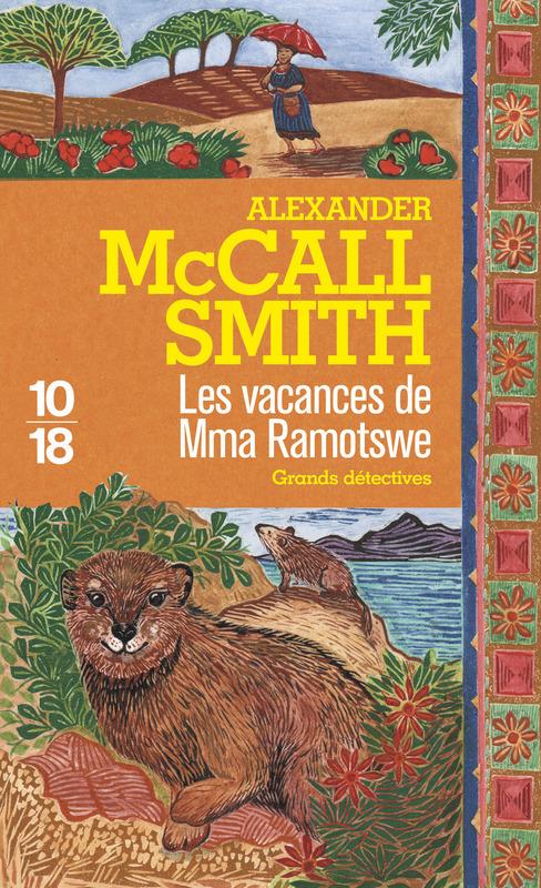 Les vacances de Mma Ramotswe - Alexander McCALL SMITH