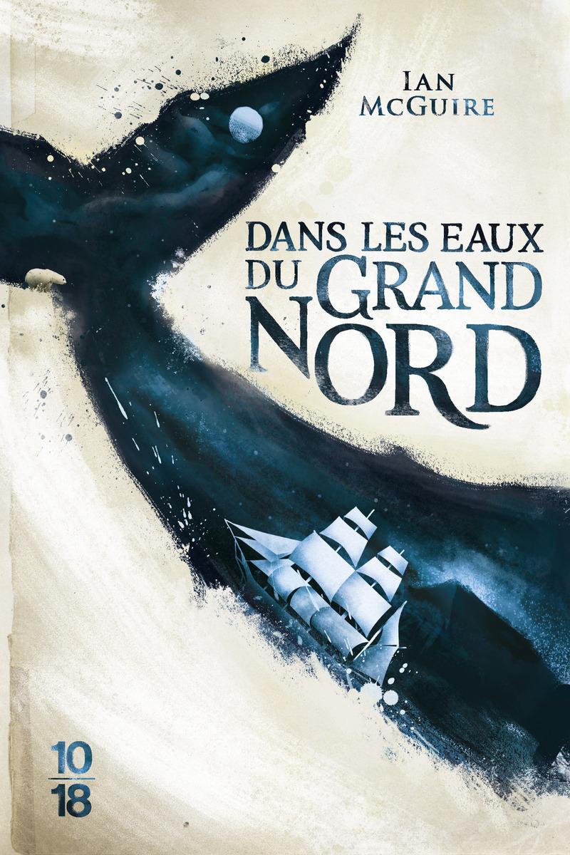 Dans les eaux du Grand Nord - Ian MCGUIRE